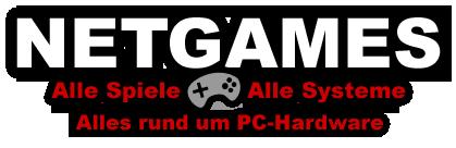 NETGAMES - Alle Spiele-Alle Systeme-Alles rund um PC-Hardware